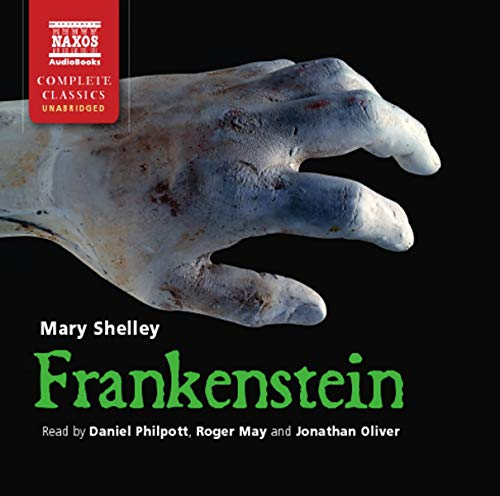 Shelley: Frankenstein (UNABRIDGED) (Complete Classics): Mary Shelley