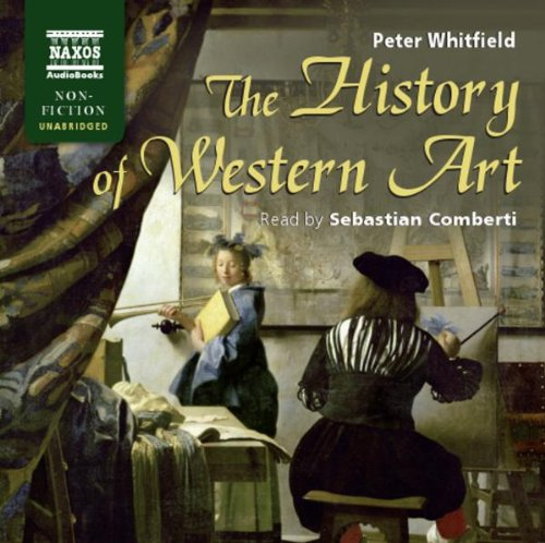 The History of Western Art (Naxos Non Fiction Unabridged) (184379506X) by Peter Whitfield