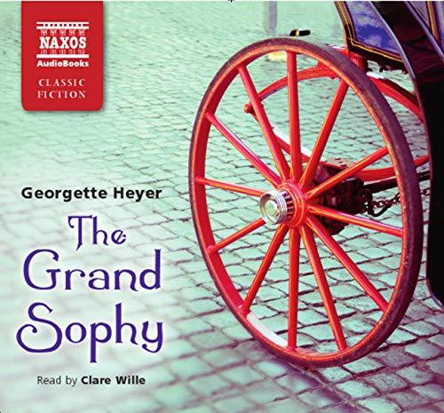 9781843795445: Heyer: The Grand Sophy (ABRIDGED) (Naxos Modern Classics)