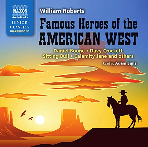 9781843795469: Famous Heroes of the American West (Naxos Junior Classics) (Naxos Junior Classics (Audio))