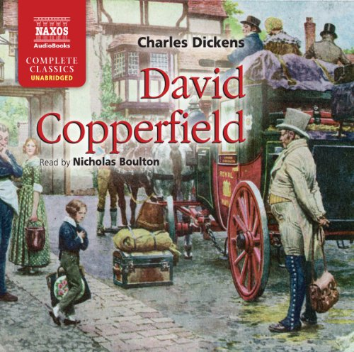 David Copperfield (Naxos Complete Classics): Dickens, Charles