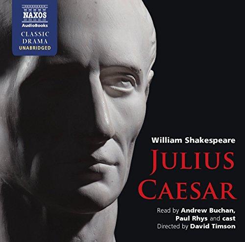 Julius Caesar (Naxos Classic Drama): William Shakespeare