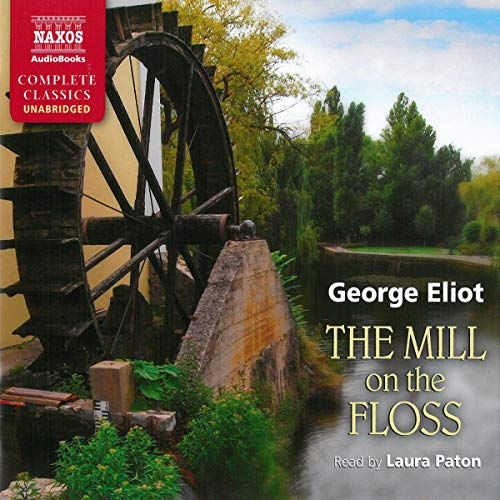 9781843796046: Mill on the Floss (Naxos Complete Classics)