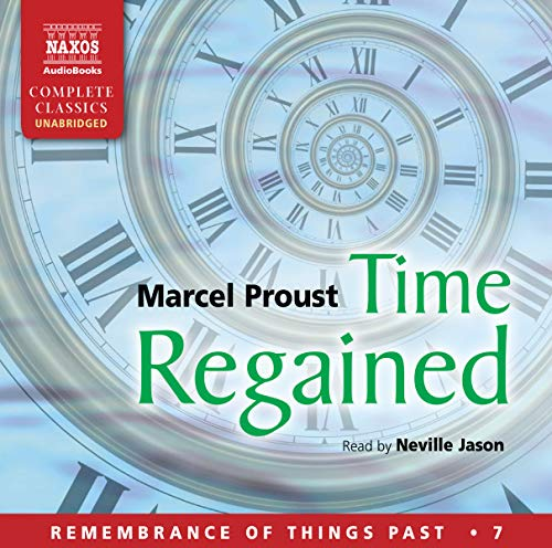 9781843796169: Time Regained (Remembrance of Things Past (Naxos))