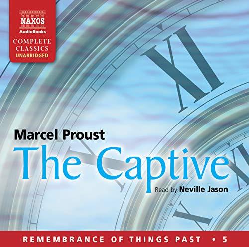 9781843796220: The Captive (Naxos Complete Classics)