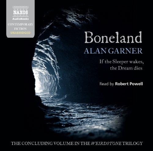 9781843796367: Boneland (Naxos Complete Classics) (The Weridstone Trilogy)