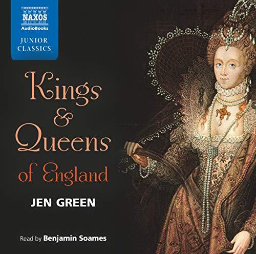 Kings and Queens of England (Naxos Junior Classics): Jen Green