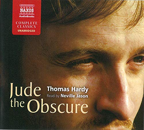 Jude the Obscure (Naxos Complete Classics): Hardy, Thomas, Defendant