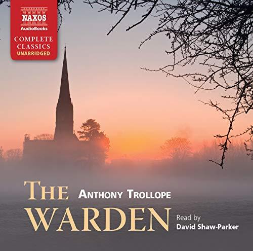 9781843796862: The Warden (Naxos Complete Classics)