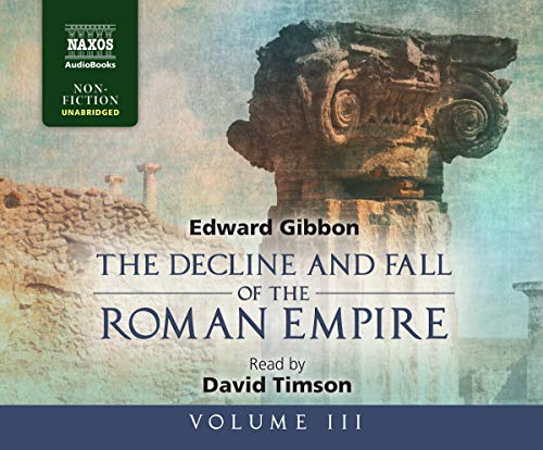 Decline and Fall of the Roman Empire: v. 3: Edward Gibbon