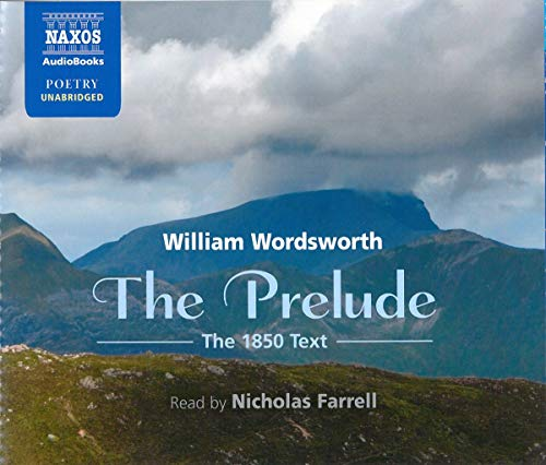 9781843797319: William Wordsworth: The Prelude (Unabridged) (Read by Nicholas Farrell) (Naxos Great Poets)