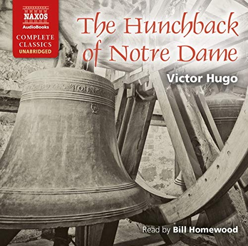 The Hunchback of Notre Dame (Naxos Complete Classics): Hugo, Victor