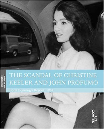 9781843810247: The Scandal of Christine Keeler and John Profumo: Lord Denning's Report, 1963 (Moments of History)