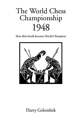 World Chess Championship 1948, The (Hardinge Simpole Chess Classics S) (1843820056) by Harry Golombek