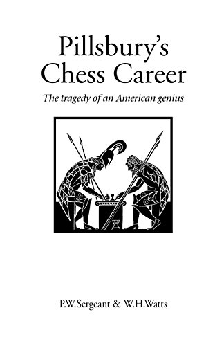 9781843820093: Pillsbury's Chess Career: The Tragedy of an American Genius (Hardinge Simpole Chess Classics S.)