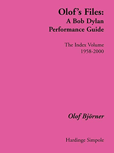 9781843820246: Olof's Files: A Bob Dylan Performance Guide : The Index Volume (Bob Dylan all alone on a shelf)