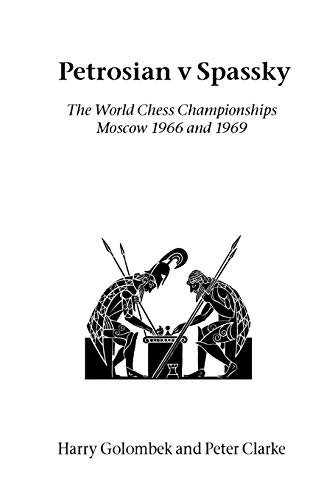 Petrosian v Spassky: The World Championships 1966 and 1969 (1843820781) by Harry Golombek; Peter Clarke