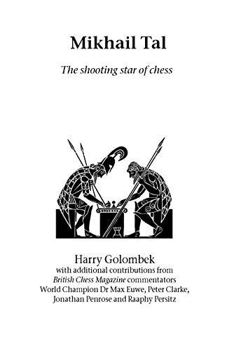 Mikhail Tal: the shooting star of chess (184382079X) by Harry Golombek