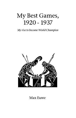 9781843820833: My Best Games, 1920 - 1937: My Rise to Become World Champion (Hardinge Simpole chess classics)