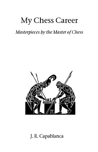 9781843820918: My Chess Career: Masterpieces by the Master of Chess (Hardinge Simpole chess classics)