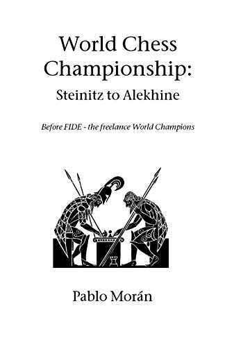 9781843821175: World Chess Championship: Steinitz to Alekhine