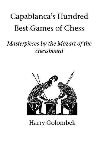 9781843821298: Capablanca's Hundred Best Games of Chess