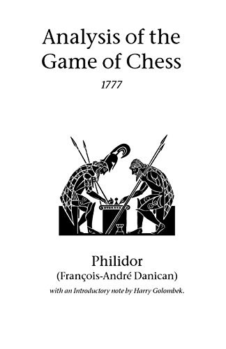 Analysis Of The Game Of Chess: Francois Andre Dancian Philidor