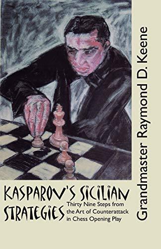 Kasparovs Sicilian Strategies: Raymond Keene