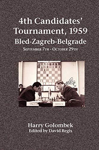 4th Candidates' Tournament, 1959 Bled-Zagreb-Belgrade September 7th - October 29th: Golombek, ...