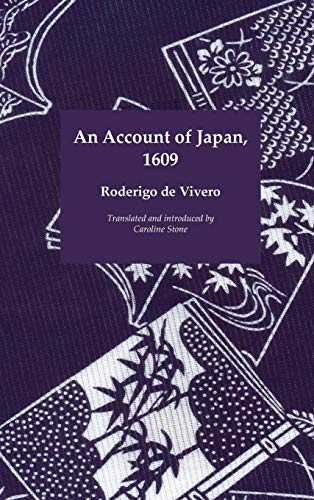 An Account of Japan, 1609 (Travellers in the Wider Levant): Roderigo de Vivero