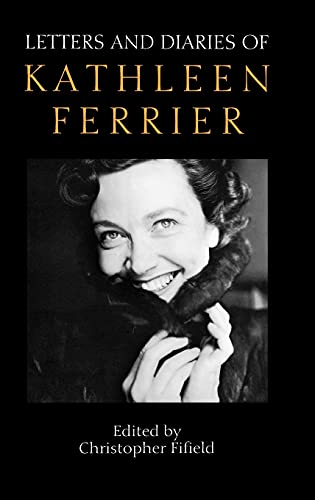 Letters and Diaries of Kathleen Ferrier: BOYE6