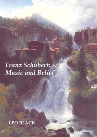 9781843830238: Franz Schubert: Music and Belief