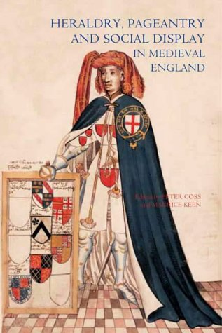 9781843830368: Heraldry, Pageantry and Social Display in Medieval England (Revised)