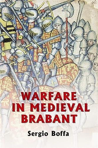Warfare in Medieval Brabant, 1356-1406 (Warfare in History): Boffa, Sergio