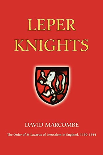 Leper Knights (Studies in the History of: Marcombe, David