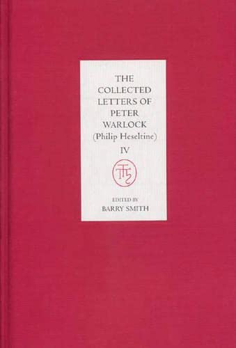 9781843830856: 004: The Collected Letters Of Peter Warlock