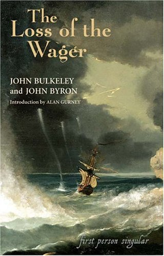 9781843830962: The Loss of the Wager: The Narratives of John Bulkeley and the Hon. John Byron (First Person Singular)