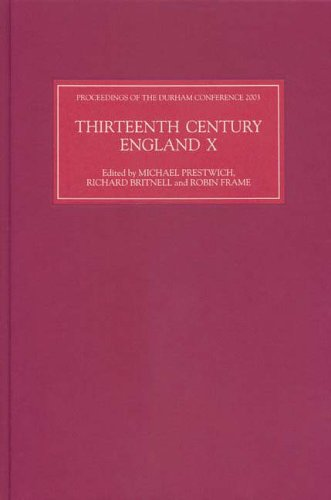 9781843831228: Thirteenth Century England X: Proceedings of the Durham Conference, 2003