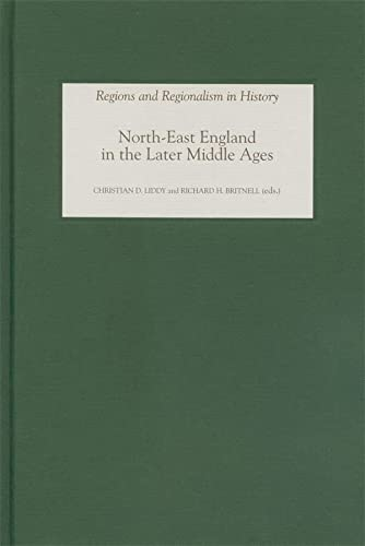 9781843831273: North-East England in the Later Middle Ages (Regions and Regionalism in History)
