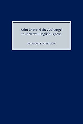 9781843831280: Saint Michael the Archangel in Medieval English Legend
