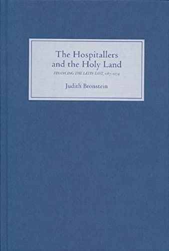 The Hospitallers and the Holy Land. Financing The Latin East, 1187-1274