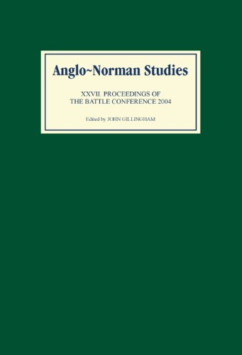 Anglo-Norman Studies 27: Proceedings of the Battle Conference 2004: Boydell Press