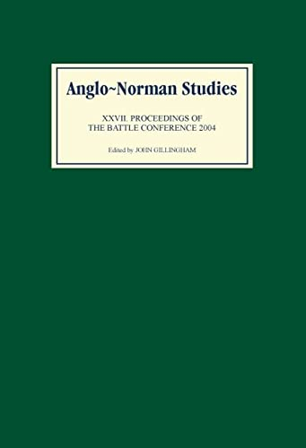 9781843831327: Anglo-Norman Studies 27: Proceedings of the Battle Conference 2004