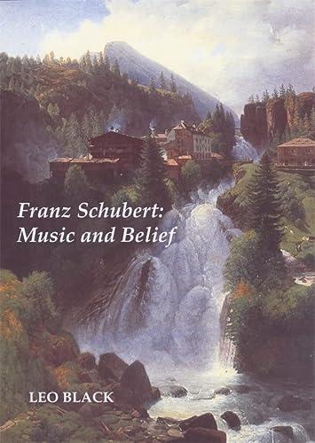 9781843831358: Franz Schubert: Music and Belief: 0
