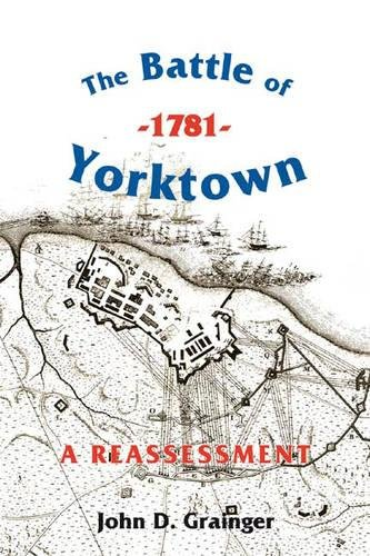 9781843831372: The Battle of Yorktown, 1781: A Reassessment (Warfare in History)