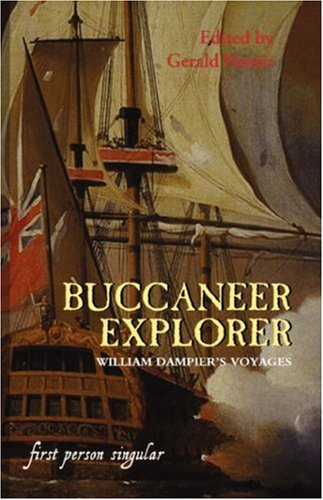 9781843831419: The Buccaneer Explorer: William Dampier's Voyages (First Person Singular)
