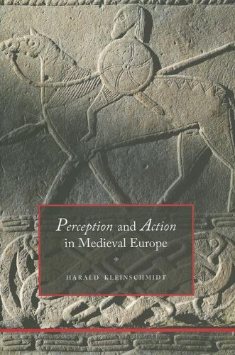 Perception and Action in Medieval Europe.