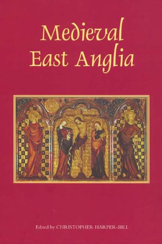 Medieval East Anglia: Harper-bill, Christopher