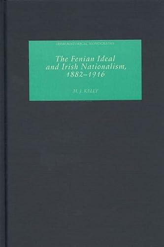 9781843832041: The Fenian Ideal and Irish Nationalism, 1882-1916 (Irish Historical Monographs)