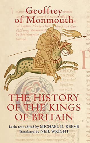 The History of the Kings of Britain: An edition and translation of the De gestis Britonum (Historia...
